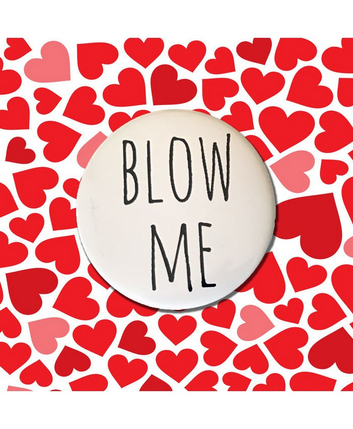 Blow Me Badge