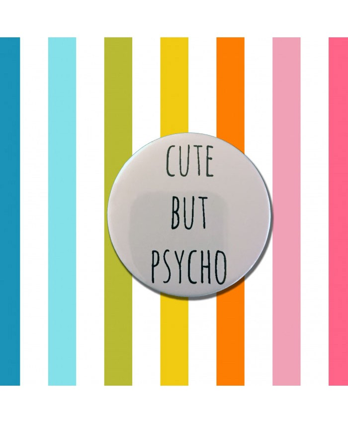 Cute But Psycho Badge