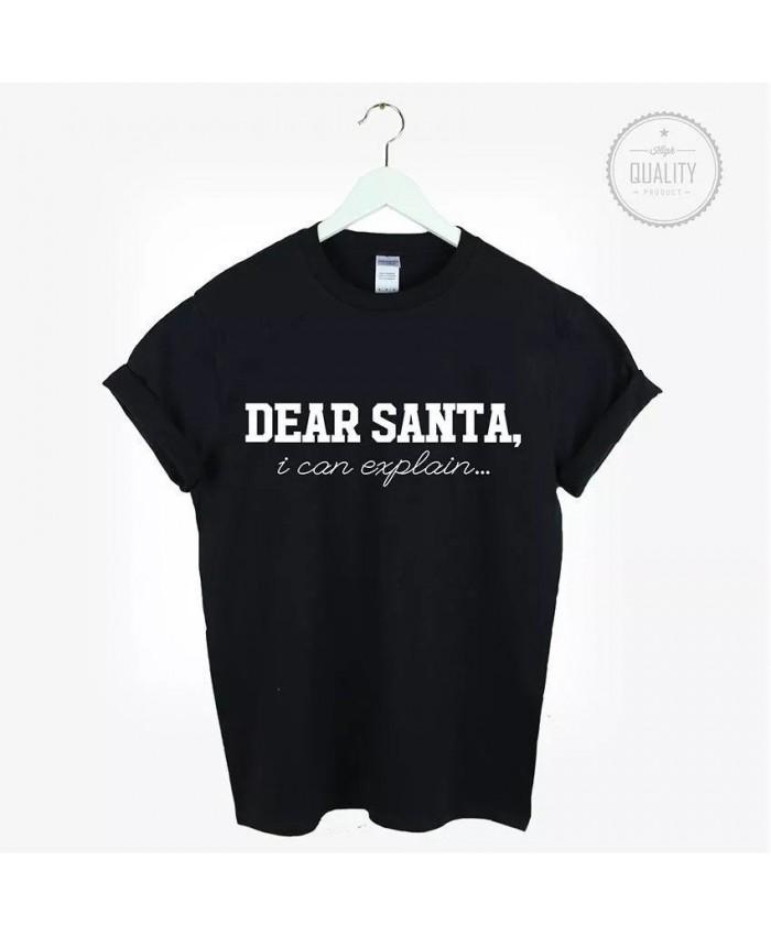 Dear Santa I Can Explain Slogan Christmas T-Shirt, Black