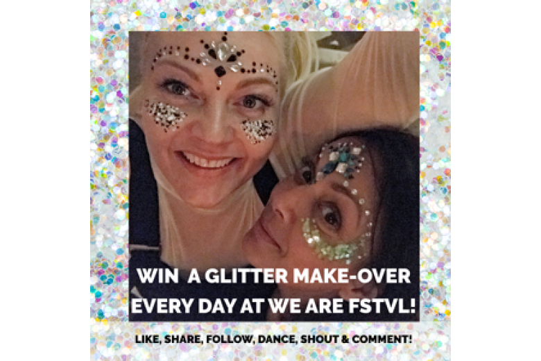 Win a Glitter Make-Over at We Are FSTVL